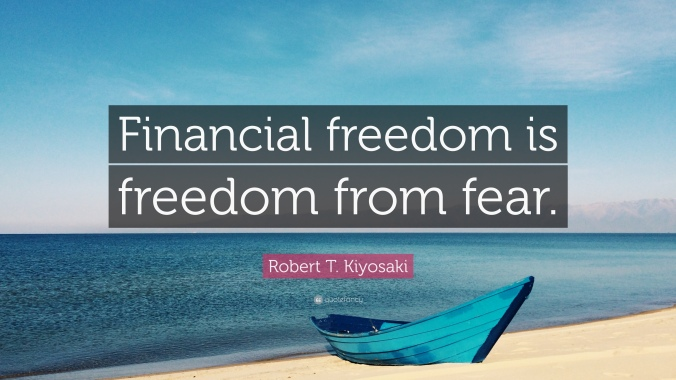 208303-robert-t-kiyosaki-quote-financial-freedom-is-freedom-from-fear